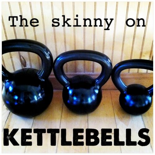 Tuesday Training: The Skinny on Kettlebells and a Super Fast, Super Amazing Kettlebell Routine