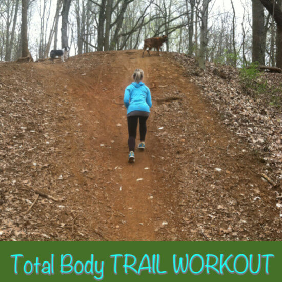 Tuesday Training: Hitting the Trails! Total Body Trail Workout