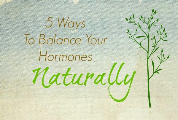 5 Ways to Balance Your Hormones Naturally