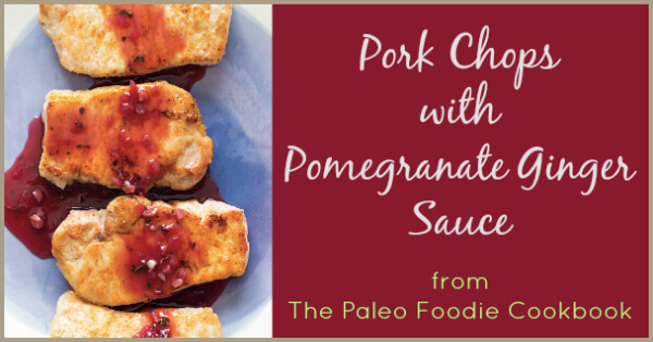 Pork Chops with Pomegranate Ginger Sauce