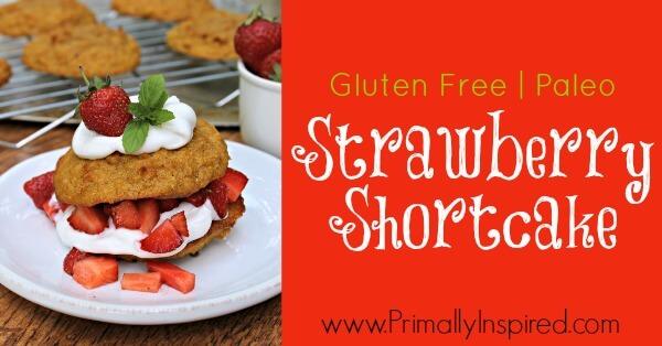Paleo Strawberry Shortcake from Primally Inspired www.PrimallyInspired.com