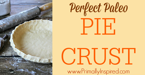 Paleo Pie Crust from Primally Inspired (Grain free, Nut Free)
