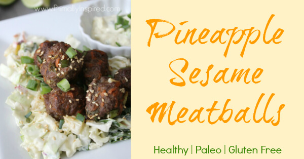 Pineapple Sesame Meatballs (Paleo, Gluten Free) Primally Inspired