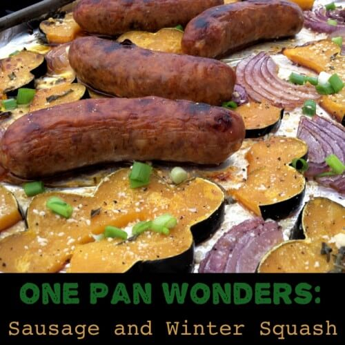 One Pan Wonder : Sausage with Winter Squash (paleo)