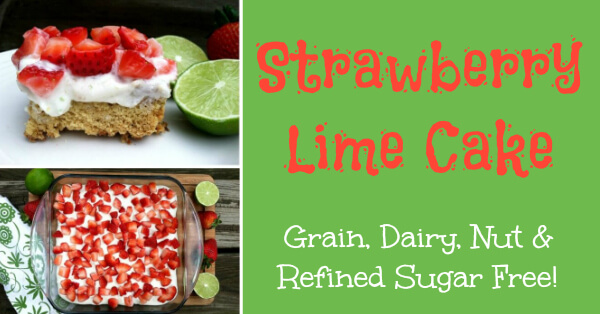 Strawberry Lime Cake (Grain Free, Dairy Free, Nut Free, Refined Sugar Free) Primally Inspired | Coconut Flour, Paleo