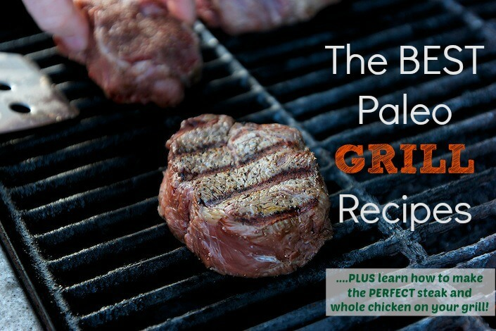 The Best Paleo Grill Recipes From Around the Web