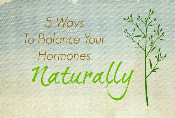 5 Ways to Balance Your Hormones Naturally