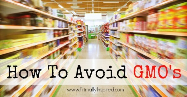 Avoid GMO's | PrimallyInspired.com