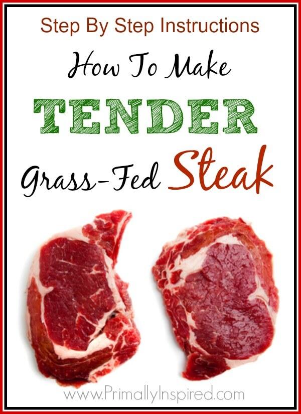 How To Make Tender Grass-Fed Steak PrimallyInspired.com