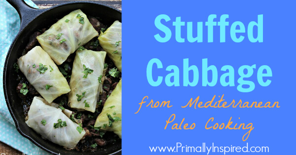 Stuffed Cabbage Recipe from Mediterranean Paleo Cooking featured on Primally Inspired