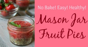 Mason Jar Fruit Pies - Easy, No Bake Recipe (Paleo, Vegan, Gluten Free, No Refined Sugar) Primally Inspired