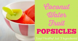 Coconut Water Fruit Popsicles Recipe - healthy popsicles just 3 ingredients!